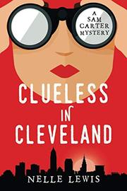 CLUELESS IN CLEVELAND by Nelle Lewis