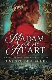 Madam of My Heart by Gini Grossenbacher
