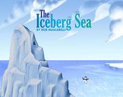 THE ICEBERG SEA by Rob Mascarelli