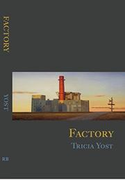 FACTORY by Tricia  Yost