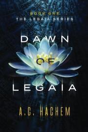 DAWN OF LEGAIA by A.C. Hachem