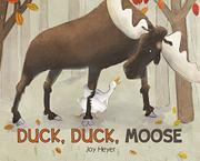 DUCK, DUCK, MOOSE by Joy  Heyer