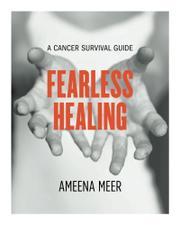 FEARLESS HEALING by Ameena Meer