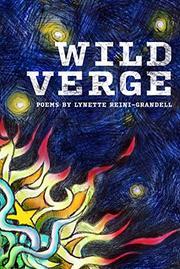 WILD VERGE by Lynette  Reini-Grandell