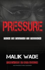 PRESSURE by Malik Wade