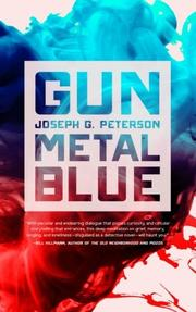 GUNMETAL BLUE by Joseph G. Peterson