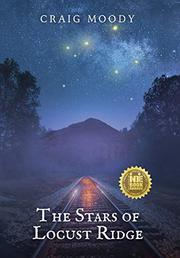 THE STARS OF LOCUST RIDGE by Craig Moody