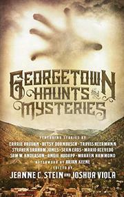 GEORGETOWN HAUNTS AND MYSTERIES  by Joshua Viola