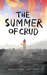 THE SUMMER OF CRUD by Jonathan LaPoma
