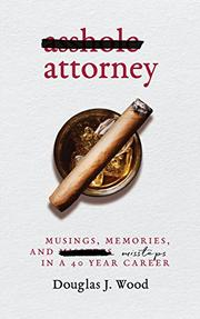 ASSHOLE ATTORNEY by Douglas J. Wood