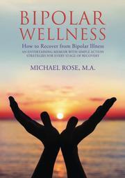 BIPOLAR WELLNESS by Michael Rose