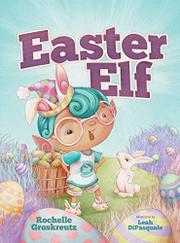 EASTER ELF by Rochelle Ann Groskreutz
