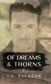OF DREAMS & THORNS by J.C.  Salazar