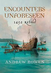 ENCOUNTERS UNFORESEEN by Andrew  Rowen