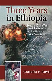 THREE YEARS IN ETHIOPIA by Cornelia E. Davis