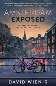 AMSTERDAM EXPOSED by David  Wienir