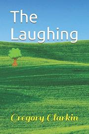 THE LAUGHING by Greg  Clarkin