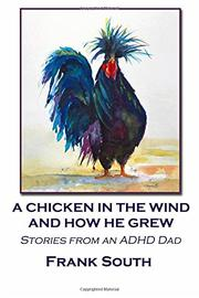 A CHICKEN IN THE WIND AND HOW HE GREW by Frank South