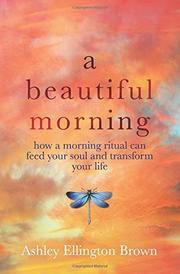 A BEAUTIFUL MORNING by Ashley Ellington  Brown
