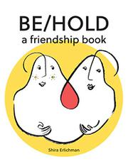 BE/HOLD by Shira Erlichman