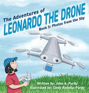 THE ADVENTURES OF LEONARDO THE DRONE by John A. Purdy