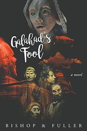 GALAHAD'S FOOL by Conrad  Bishop
