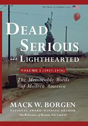 DEAD SERIOUS AND LIGHTHEARTED by Mack W.  Borgen