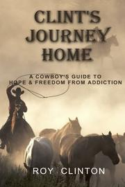 CLINT'S JOURNEY HOME by Roy  Clinton