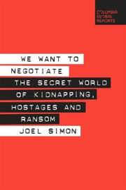 WE WANT TO NEGOTIATE by Joel Simon