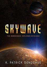 SKYWAVE by K. Patrick Donoghue