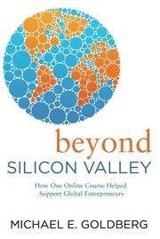 BEYOND SILICON VALLEY by Michael E.  Goldberg