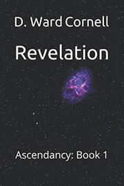 REVELATION by D. Ward Cornell