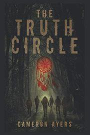 THE TRUTH CIRCLE by Cameron  Ayers