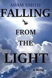 FALLING FROM THE LIGHT by Adam Smith