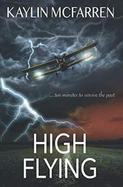 HIGH FLYING by Kaylin McFarren