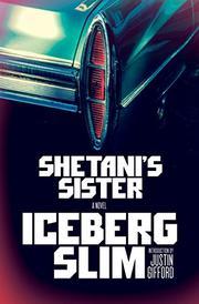 SHETANI'S SISTER by Iceberg Slim