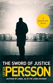 THE SWORD OF JUSTICE by Leif G.W. Persson