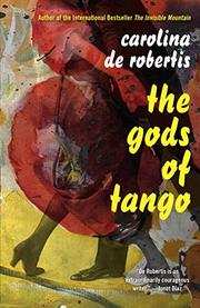 THE GODS OF TANGO by Carolina De Robertis