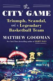 THE CITY GAME by Matthew Goodman