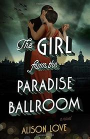 THE GIRL FROM THE PARADISE BALLROOM by Alison Love