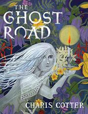 THE GHOST ROAD by Charis Cotter