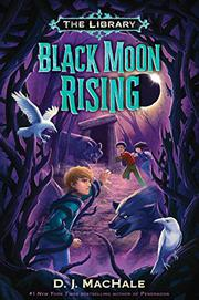 BLACK MOON RISING  by D.J. MacHale