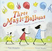 THREE MAGIC BALLOONS by Julianna Margulies