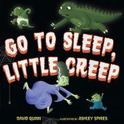 GO TO SLEEP, LITTLE CREEP by David Quinn