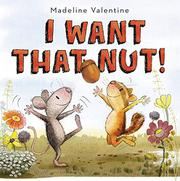I WANT THAT NUT! by Madeline Valentine