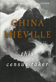 THIS CENSUS-TAKER by China Miéville