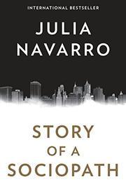 STORY OF A SOCIOPATH by Julia Navarro