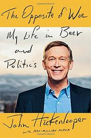 THE OPPOSITE OF WOE by John Hickenlooper