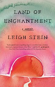 LAND OF ENCHANTMENT by Leigh Stein