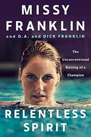 RELENTLESS SPIRIT by Missy Franklin